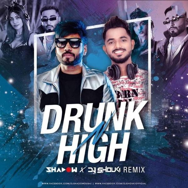 Drunk N High (Remix) - Mellow D Akull - DJ Shadow Dubai X DJ Shouki