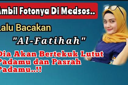 """Doa Pengasihan Ampuh Jarak Jauh Lewat Foto dengan """"Al-fatihah"""""""