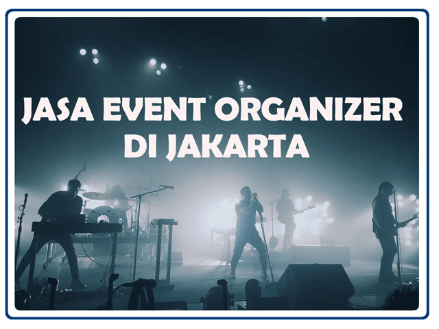 JASA EVENT ORGANIZER DI JAKARTA