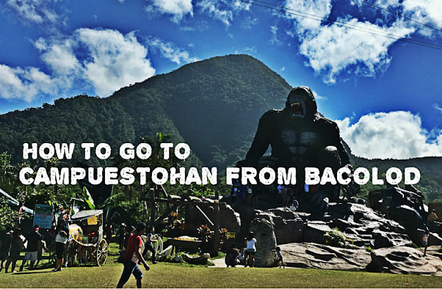 How to go to Campuestohan Highland Resort from Bacolod City