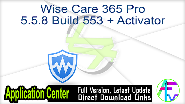 Wise Care 365 Pro 5.5.8 Build 553 + Activator