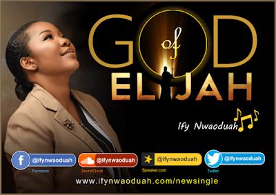 Ify Nwaoduah - God of Elijah Lyrics & Audio