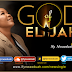 Ify Nwaoduah - God of Elijah Lyrics & Audio