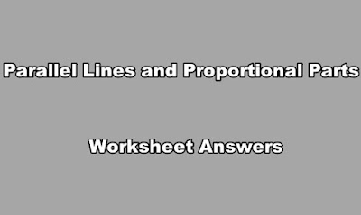 Parallel Lines and Proportional Parts Worksheet Answers