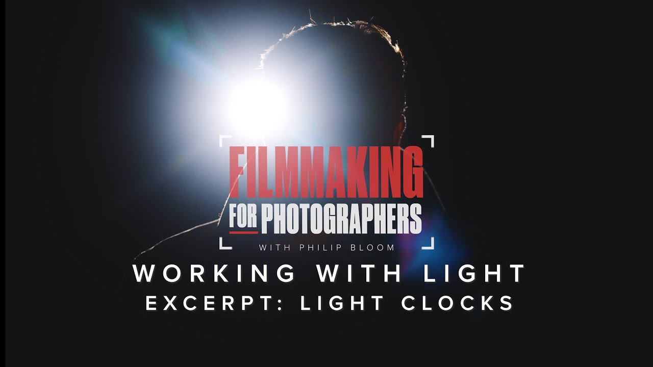 Light Clocks: Excerpt from Filmmaking For Photographers by Philip Bloom