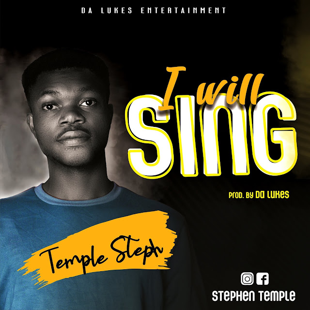 """Temple Steph - I Will Sing """"Music Mp3"""""""