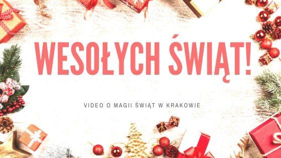 Wesołych Świąt! Magia Świąt w Krakowie.