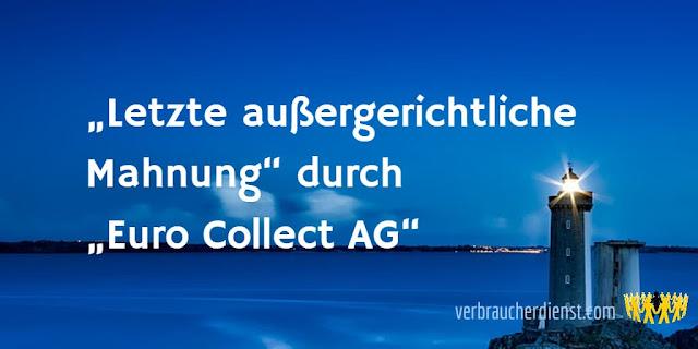 """Titel: """"Letzte außergerichtliche Mahnung"""" durch """"Euro Collect AG"""""""