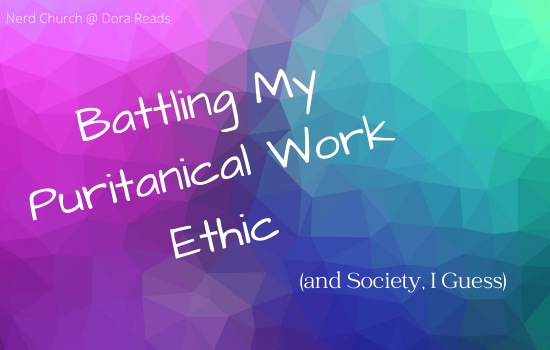 'Battling My Puritanical Work Ethic (and Society, I Guess)' with a funky, artsy, background