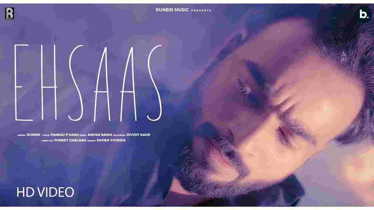 एहसास Ehsaas lyrics in Hindi Runbir Punjabi Song