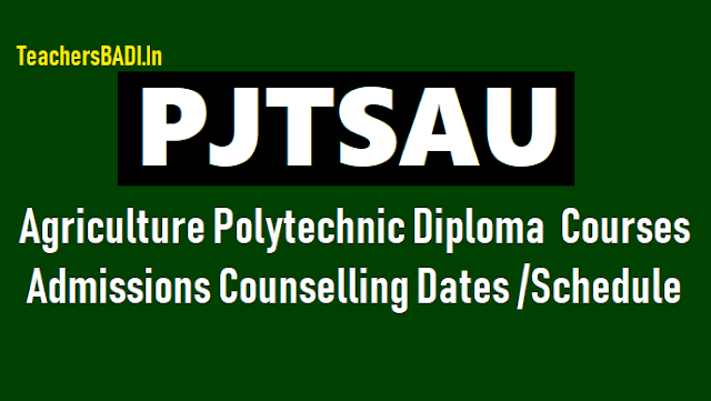 1st 2nd final phase telangana agriculture polytechnic admissions 2019,pjtsau 1st 2nd phase admissions counselling Schedule,diploma counselling dates,agriculture,seed technology, agriculture engineering,agriculture polytechnic diploma course,II phase polytechnic admissions counselling