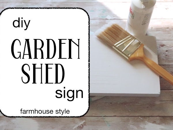 Making a Garden Shed Sign / Simple Budget Friendly DIY