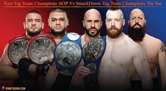 Raw Tag Team Champions AOP Vs SmackDown Tag Team Champions The Bar - منصة تجربة