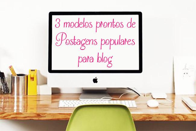 3 Modelos prontos de Postagens Populares para seu blog