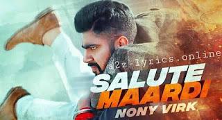 सलूट मारदी Salute Maardi Lyrics in Hindi - Nony Virk
