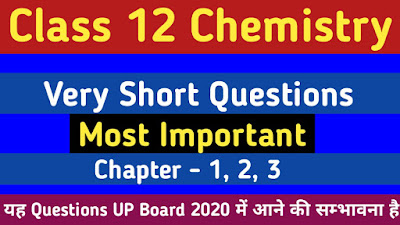 Chemistry Class 12 Important Questions - UP Board Exam