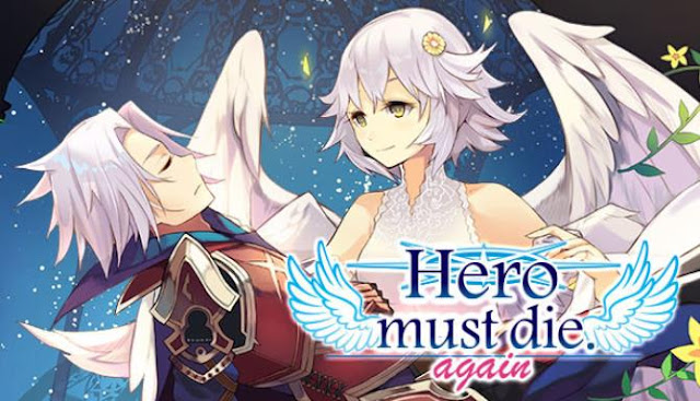 Hero must die again — a game in which you are a hero, your last memory is the battle with the demon Guillem and his murder, thereby you saved the whole world.