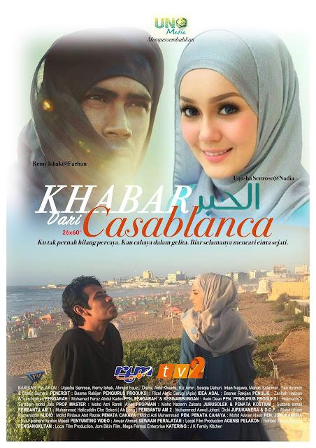 Drama Khabar Dari Casablanca Lakonan  Remy Ishak, Uqasha Senrose