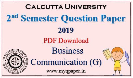 Calcutta University Business Communication General Question Paper 2019 PDF Download