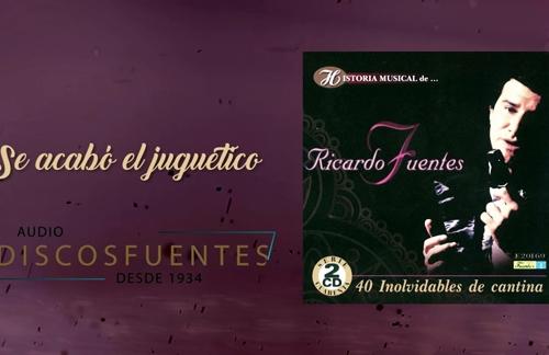 Se Acabo El Juguetico | Ricardo Fuentes Lyrics