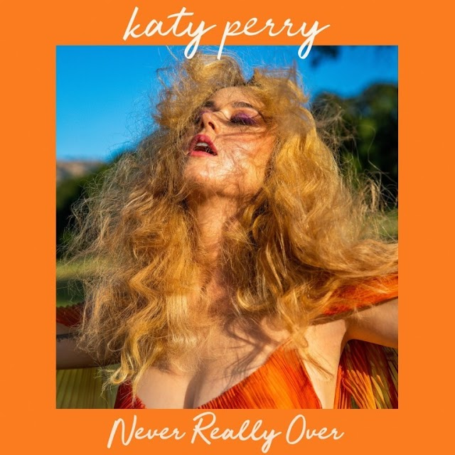 MUSIC:Katy Perry – Never Really Over