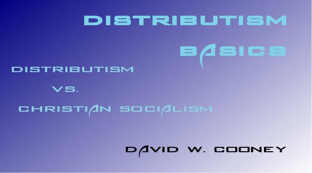 http://practicaldistributism.blogspot.com/2014/09/distributism-basics-distributism-vs.html