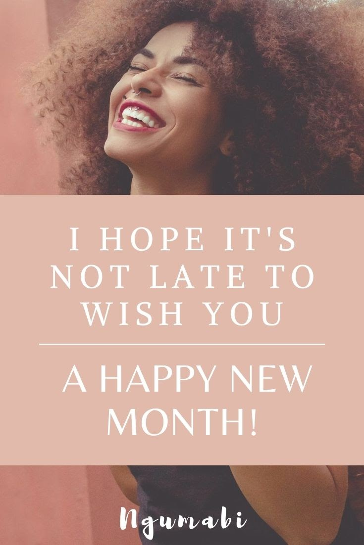 I Hope It's Not Late To Wish You A Happy New Month