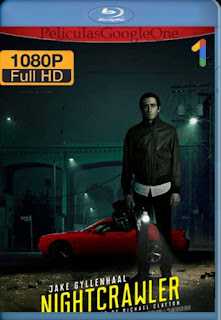Nightcrawler [2014] [1080p BRrip] [Latino- Ingles] [GoogleDrive] LaChapelHD