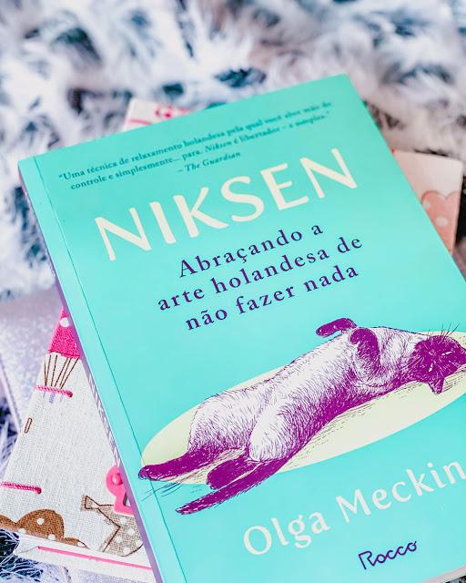 Niksen: Abraçando a Arte Holandesa de Não Fazer Nada - Olga Mecking