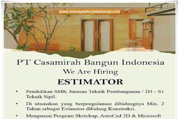 Lowongan Kerja Estimator PT Casamirah Bangun Indonesia