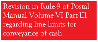 Revision in Rule-9 regarding line limits for conveyance of cash