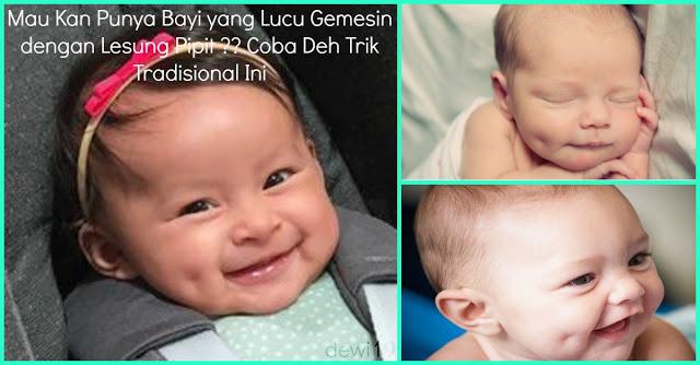 Mau Kan Punya Bayi yang Lucu Gemesin dengan Lesung Pipit ?? Coba Deh Trik Tradisional Ini .. Share Ya yang Sudah Coba ...