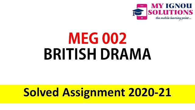 MEG 02 BRITISH DRAMA  Solved Assignment 2020-21