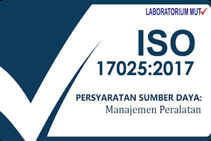 Manajemen Peralatan menurut ISO IEC 17025 versi 2017