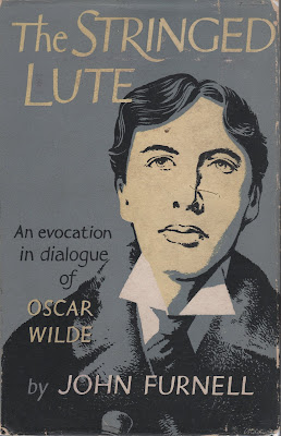 The Stringed Lute : An Evocation in Dialogue of Oscar Wilde by John Furnell ; London : Rider and Company, 1955