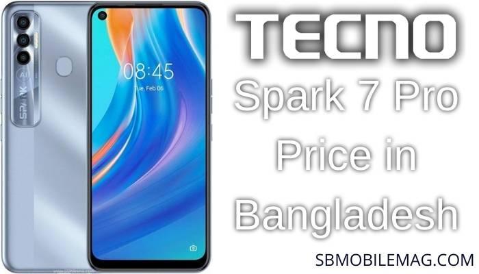 Tecno Spark 7 Pro, Tecno Spark 7 Pro Price, Tecno Spark 7 Pro Price in Bangladesh