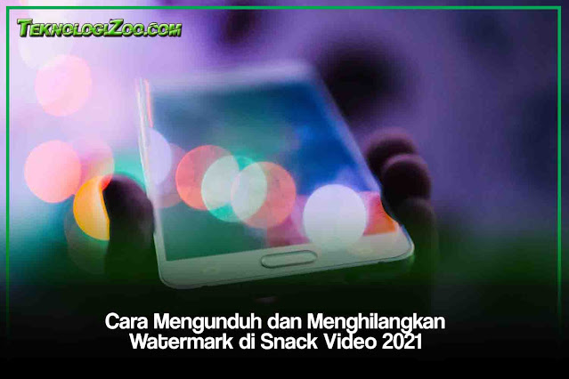 download snack video tanpa watermark