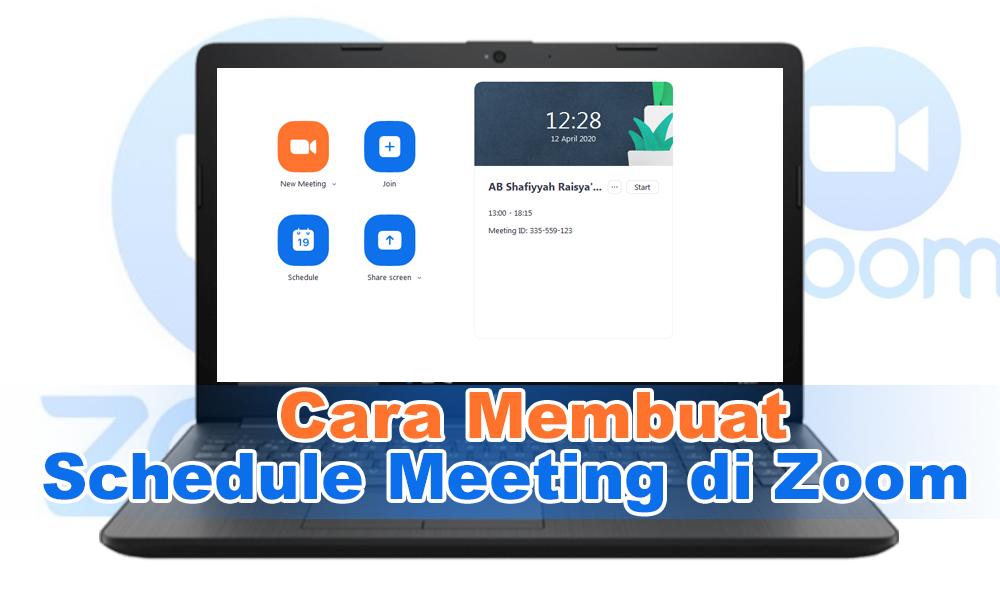 Cara Membuat Schedule Meeting di Zoom (Lengkap dengan gambar ...