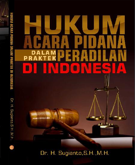 Buku Hukum Acara Pidana Dalam Praktek Peradilan di Indonesia (Download PDF Gratis !!!!)