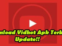 Download Aplikasi VidH0t Apk Terbaru 2019 Versi 1.51.212 Update