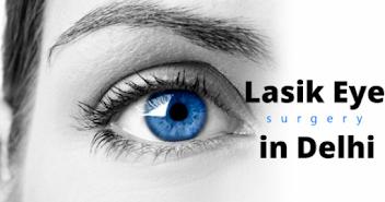 Lasik Eye Surgery in Delhi