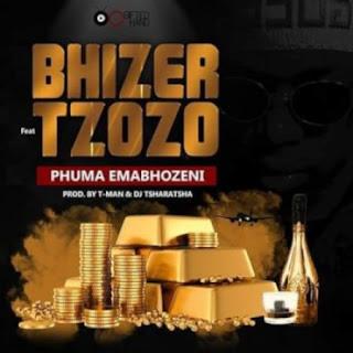 Bhizer – Phuma Emabhozeni ft. Tzozo ( 2019 ) [DOWNLOAD]