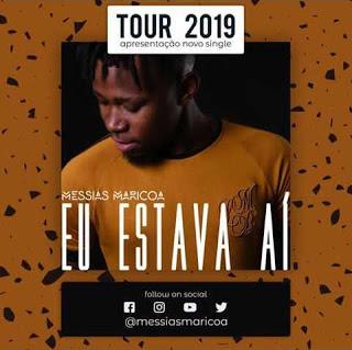 Messias Maricoa - Eu Estava Ai {2019}   Download mp3 Jongo Musik