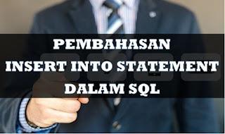 PEMBAHASAN INSERT INTO STATEMENT DALAM SQL