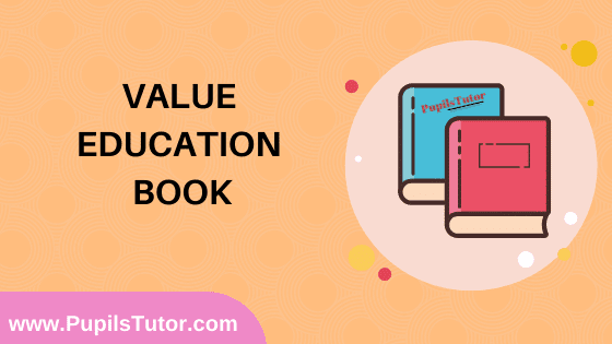 Value Education Book in English Medium Free Download PDF for B.Ed 1st And 2nd Year / All Semesters And All Courses - www.PupilsTutor.Com