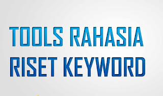 Kumpulan tools terbaik untuk riset keyword