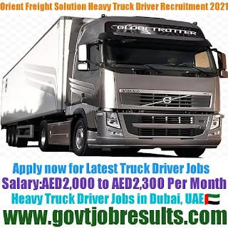 Orient Freight Solution Heavy Truck Driver Recruitment 2021-22