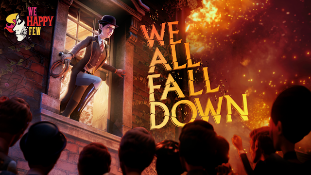 We All Fall Down Brings a Fiery Conclusion to We Happy Few on November 19th