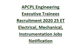 APCPL Engineering Executive Trainees Recruitment 2020 25 ET Electrical, Mechanical, Instrumentation Jobs Notification