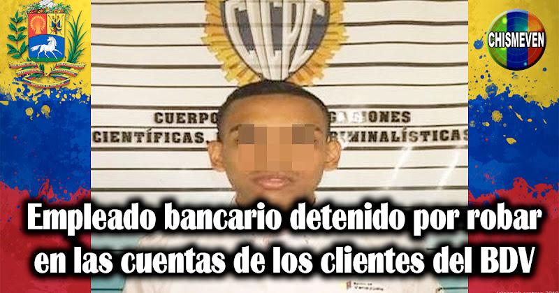 Empleado bancario detenido por robar en las cuentas de los clientes del BDV